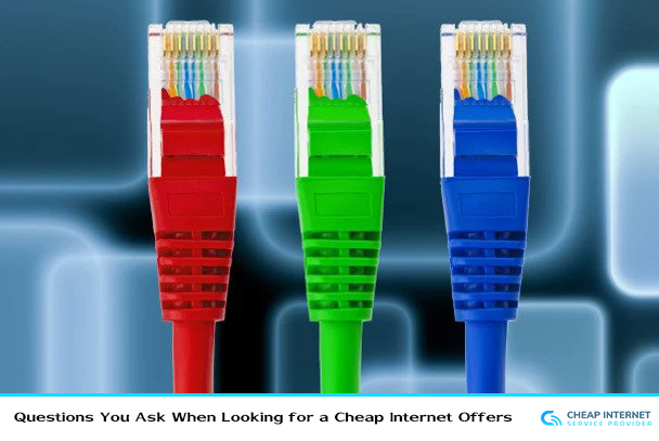 Questions You Ask When Looking for a Cheap Internet Offers