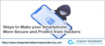 Ways to Make your Smartphone More Secure and Protect from Hackers