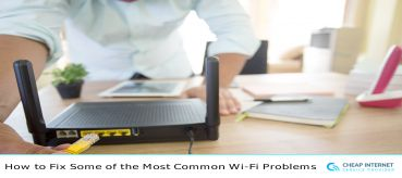 How to Fix Some of the Most Common Wi-Fi Problems